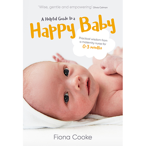 A Helpful Guide to a Happy Baby: Practical Wisdom from a Maternity Nurse  for Birth to Three Months